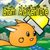 Click here & Play to Brom Adventure the online game !