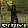 Click here & Play to Mob Street Fighter the online game !