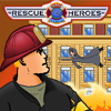 Click here & Play to Rescue Heroes the online game !