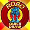 Click here & Play to ROBO QUICK DRAW the online game !