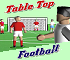 Click here & Play to Table Top Footy the online game !